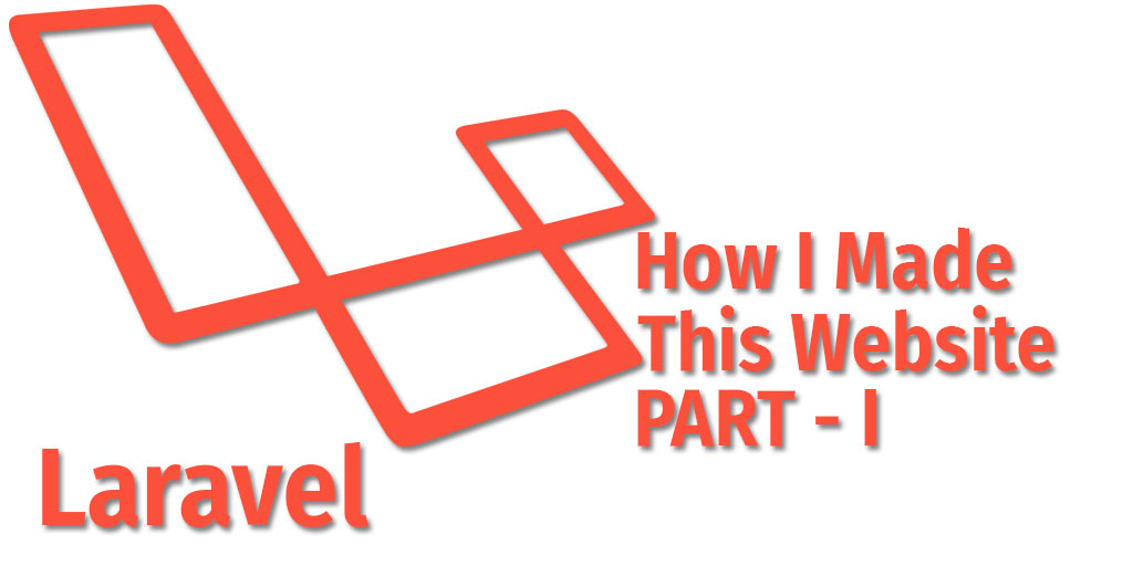 Laravel Starter App - How I made this app Part I