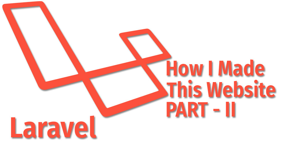 Laravel Folder Structure - How I made this app Part II